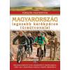 I.P.C. Könyvek Dr. Nagy Balázs: Magyarország legszebb kerékpáros túraútvonalai - Túrázók nagykönyve