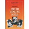 Idegenforgalmi Propaganda Szerelmeim: Bardot, Deneuve, Fonda