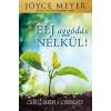 Immanuel Alapítvány Joyce Meyer: Élj aggódás nélkül! - Cseréld békére a szorongást!