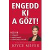 Immanuel Alapítvány Joyce Meyer: Engedd ki a gőzt!