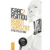 Isaac Asimov ASIMOV, ISAAC - A MEZÍTELEN NAP - ROBOT SOROZAT 2.