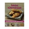 Ízletes sütemények - Ellenállhatatlan finomságok lépésrol lépésre
