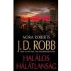 J. D. (Nora Roberts) Robb Halálos hálátlanság