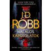 J. D. Robb Robb J.D. - HALÁLOS KAPCSOLATOK