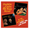 Jackie Cain, Roy Kral In the Spotlight / Sweet and Low Down (CD)