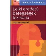 Jacques Martel LELKI EREDETŰ BETEGSÉGEK LEXIKONA társadalom- és humántudomány