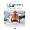 Jaffa Kiadó A jég hátán is - Didergés helyett gyógyulás (Új példány, megvásárolható, de nem kölcsönözhető!)