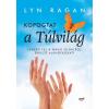 Jaffa Kiadó Lyn Ragan: Kopogtat a túlvilág - Ismerd fel a másik oldalról érkező ajándékokat!