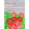 JAM AUDIO Péntek Bernadett; Björn Freiberg - Aktuelle Gesprächsthemen - Emelt szint, felsőfok + 2 CD