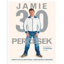 Jamie Oliver Jamie 30 percesek gasztronómia