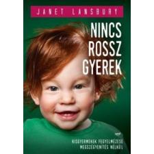 Janet Lansbury Nincs rossz gyerek gyermek- és ifjúsági könyv