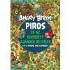 JCS Média Kft. Nita Ukkonen: Angry Birds - Piros és az elveszett ajándék rejtélye - Itt a piros, hol a piros?