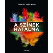 Jean-Gabriel Causse A színek hatalma ajándékkönyv