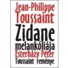Jean-Philippe Toussaint, Esterházy Péter ZIDANE MELANKÓLIÁJA - TOUSSAINT REMÉNYE