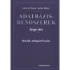 Jeffrey D. Ullman, Jennifer Widom ADATBÁZISRENDSZEREK - ALAPVETÉS (MÁSODIK, ÁTDOLGOZOTT KIADÁS)