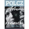 Jelenkor ALAINE, POLCZ - AZ ÉLETED, BÍRÓ BERTA
