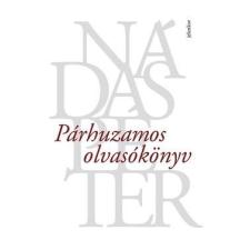 Jelenkor Kiadó Nádas Péter-Párhuzamos olvasókönyv (Új példány, megvásárolható, de nem kölcsönözhető!) irodalom
