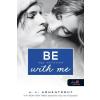 Jennifer L. Armentrout ARMENTROUT, JENNIFER L. - BE WITH ME - LÉGY MELLETTEM - FÛZÖTT