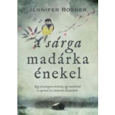 Jennifer Rosner A sárga madárka énekel irodalom
