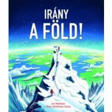 Jo Nelson, Tom Clohosy Cole Irány a Föld! gyermek- és ifjúsági könyv
