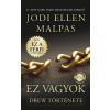 Jodi Ellen Malpas MALPAS, JODI ELLEN - EZ VAGYOK - DREW TÖRTÉNETE