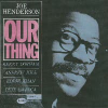 Joe Henderson Our Thing CD