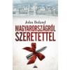 John Boland MAGYARORSZÁGRÓL SZERETETTEL