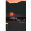 John Escott Goodbye, Mr. Hollywood - Oxford Bookworms Library 1 - MP3 Pack