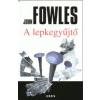 John Fowles A lepkegyűjtő