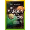 John Gray GRAY, JOHN PH.D. - TÚL MARSON ÉS VÉNUSZON