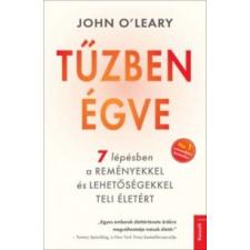 John O'Leary Tűzben égve életmód, egészség