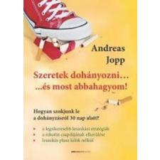 Jopp, Andreas SZERETEK DOHÁNYOZNI… ÉS MOST ABBAHAGYOM! ajándékkönyv