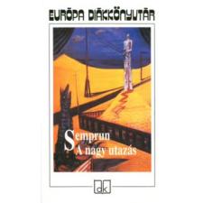 Jorge Semprun A NAGY UTAZÁS (FEKETE, KEMÉNYKÖTÉSŰ) regény