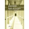 José Bové BOVÉ, JOSÉ-DUFOUR, FRANCOIS - RABLÁS BRÜSSZELBEN