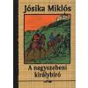 Jósika Miklós A nagyszebeni királybíró