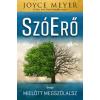 Joyce Meyer MEYER, JOYCE - SZÓERÕ - AVAGY MIELÕTT MEGSZÓLALSZ