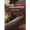 K. Kishonti Betti PALEOLIT SZAKÁCSKÖNYV /ÉTREND RECEPTEKKEL