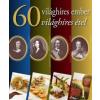 Kádas Lajos 60 világhíres ember, 60 világhíres étel