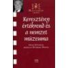 Kairosz Keresztény értékrend és a nemzet múzeuma - Gedai István