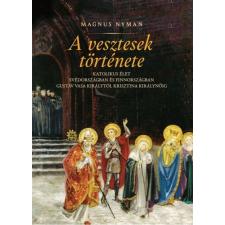 Kairosz Kiadó Magnus Nyman: A vesztesek története vallás
