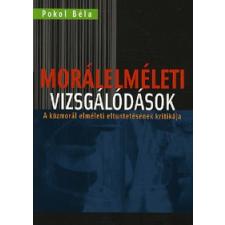 Kairosz Kiadó MORÁLELMÉLETI VIZSGÁLÓDÁSOK - A közmorál elméleti eltüntetésének kritikája társadalom- és humántudomány