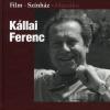 KÁLLAI FERENC /FILM, SZÍNHÁZ, MUZSIKA