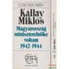 Kállay Miklós - Magyarország miniszterelnöke voltam 1942-1944