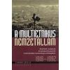 Kalligram Könyv- és Lapkiadó - A MULTIETNIKUS NEMZETÁLLAM