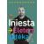 Kanári Kiadó Andrés Iniesta: Életem játéka