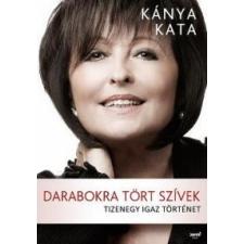 Kánya Kata Darabokra tört szívek irodalom