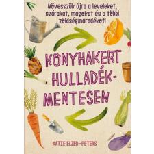 Katie Elzer-Peters - Konyhakert hulladékmentesen irodalom