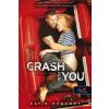 Katie McGarry Crash Into You - Szívkarambol