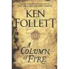 Ken Follett A Column of Fire