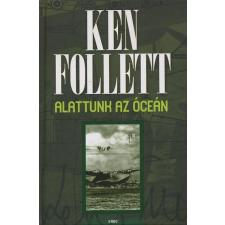 Ken Follett ALATTUNK AZ ÓCEÁN regény